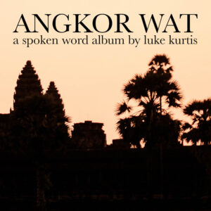Angkor Wat: a spoken word album